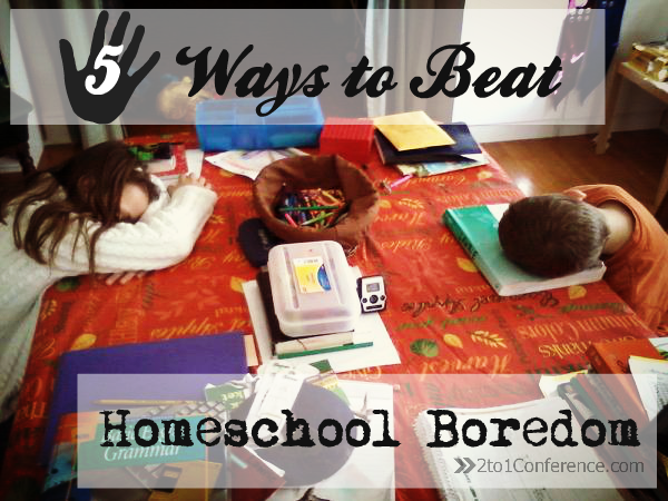 5 Ways to Beat Homeschool Boredom