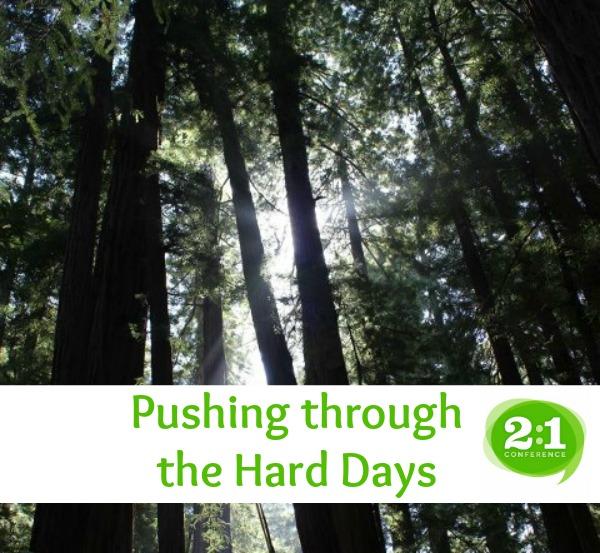 pushing through the hard days