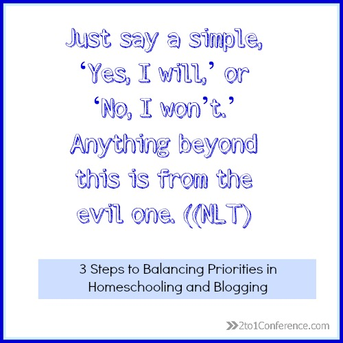 3 Steps To Balancing Priorities In Homeschooling And Blogging Www.2to1conference.com #priorities #balance