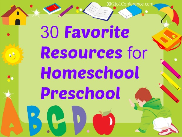 30 Favorite Resources for Homeschool Preschool - The 2:1 Conference