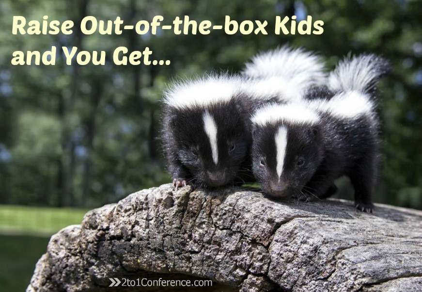 Raise Out-of-the-box Kids And You Get...