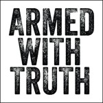 Armed With Truth