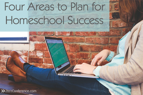 Whether you love to plan or loathe it, there are four areas you should plan for homeschool success.