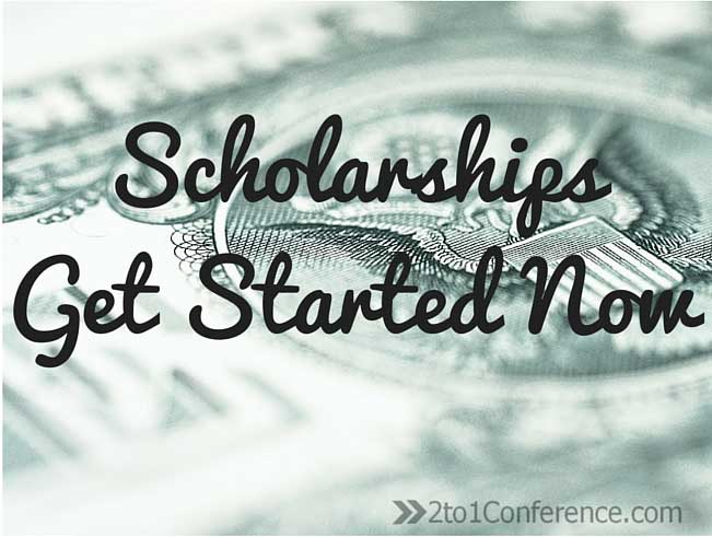 Scholarships: Get Started Now