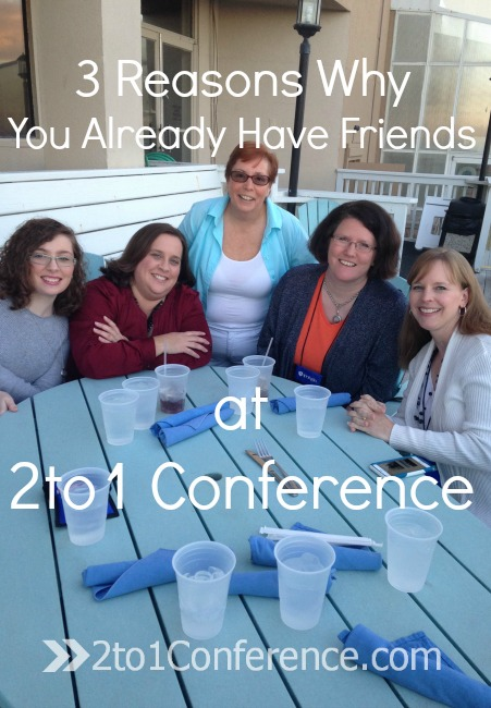 3 Reasons Why You Already Have Friends at 2to1 Conference! This is a great conference for increasing business skills and contact AND make loads of friends!