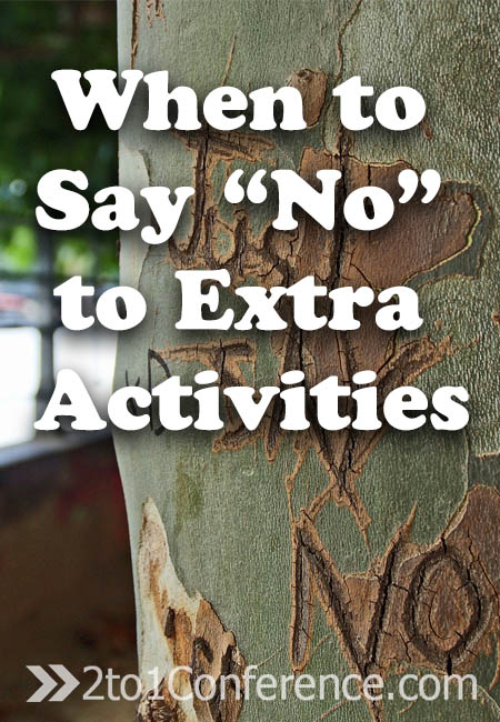 "When To Say ""No"" To Extra Activities"